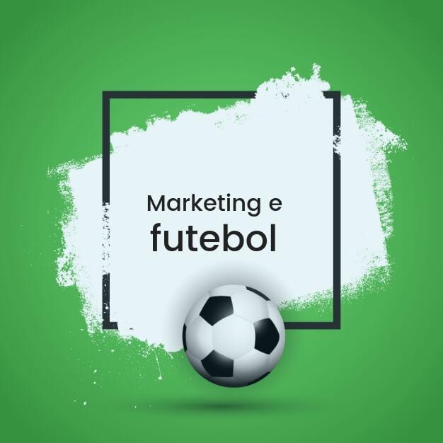 Como usar o futebol no seu marketing